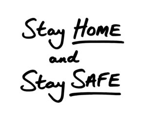 stay home and stay safe